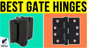 10 Best Gate Hinges 2019 Youtube