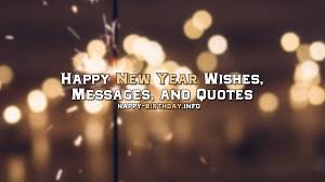 happy new year wishes messages and quotes happy birthday info