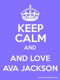 KEEP CALM AND AND LOVE AVA JACKSON Poster | Keep calm and relax ...