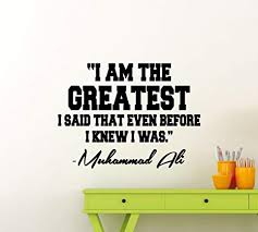 Amazon Com Muhammad Ali Quote Wall Decal I Am The Greatest Boxing Decor Boxer Poster Gym Vinyl Sticker Sport Gift Art Stencil Nursery Decor Mural Removable Poster 160ct Arts Crafts Sewing