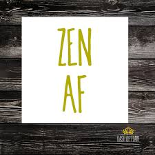 Zen Af Vinyl Decal For Tumbler More Vinyl Decal Stickers Yoga Decals For Window Yoga Vinyl Stickers Zen Vinyl Decal Zen Vinyl Sticker Dash Of Flair