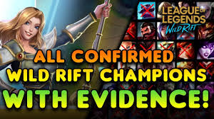 All Confirmed Release Champions For League Of Legends Wild Rift With Evidence Lol Mobile Youtube