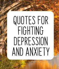 inspirational quotes for fighting depression and anxiety
