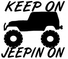 Keep On Jeepin On Jeep Offroad Car Or Truck Window Decal Sticker Or Wall Art All Time Auto Graphics