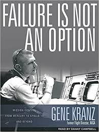 Failure Is Not an Option: Mission Control from Mercury to Apollo ...