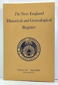 The New England Historical and Genealogical Register, Volume 154, Whole  Number 614 (April 2000) by Fiske, Jane Fletcher (ed.); Willcox, Doris  Schreiber et al.; Stott, Clifford L.; Hyde, Myrtle Stevens; Ullmann, Helen