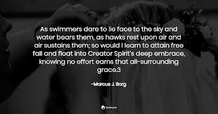as swimmers dare to lie face to the s marcus j borg quotes pub