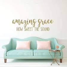Amazon Com Amazing Grace Wall Decal Christian Hymn Lyrics Vinyl Lettering Inspirational Decor Transfer Stickers For Home Or Church Decoration Small And Large Sizes Black White Blue Gold Other Colors Handmade