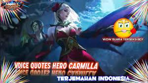 voice quotes new hero carmilla terjemahan mobile legends
