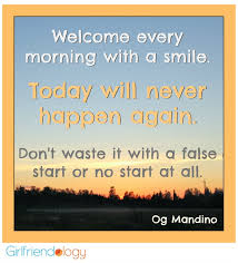 good morning quotes to start the day smile quotesgram