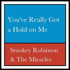 "Image result for ""You've Really Got a Hold on Me,"""