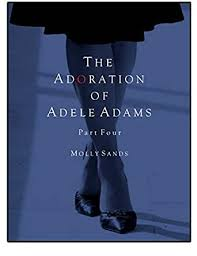 The Adoration of Adele Adams - Part 4 - Kindle edition by Sands ...