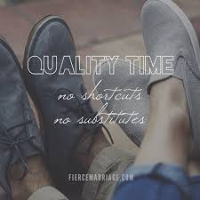 quality time no shortcuts no substitues christian marriage quotes