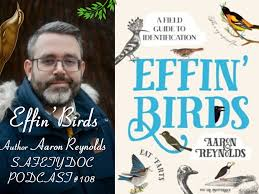 Interview with Effin' Birds Author Aaron Reynolds   SAFETY DOC PODCAST #108  [Podcast] – The Safety Doc