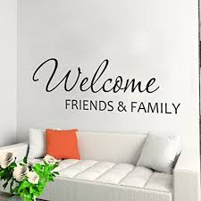 Amazon Com Digtour Wallart Welcome Friends And Family Wall Decal Vinyl Family Wall Quote Wall Saying Words Wall Sticker Home Art Decoration Black Home Kitchen