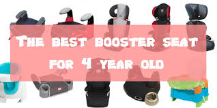 the best booster seat for 4 year old