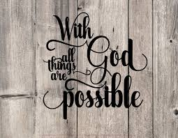 With God All Things Are Possible Vinyl Decal Etsy
