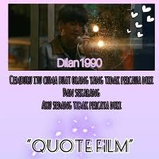 ▷ quotesfilm celotehan kata kata dilan quote film