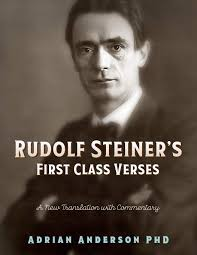 Rudolf Steiner's First Class Verses: A New Translation with a ...