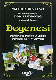 Degenesi. Pensavo fosse amore invece era Yahweh: Amazon.it ...