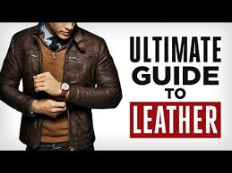 ultimate guide to leather full grain