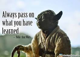 yoda quotes on knowledge learned should be shared abrainyquote