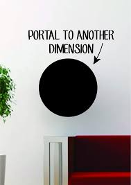 Amazon Com Portal To Another Dimension Quote Decal Sticker Wall Vinyl Art Decor Space Galaxy Funny Home Kitchen