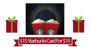 15 starbucks gift card for only 10