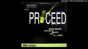 The Roots - Proceed I (Clean Version ...