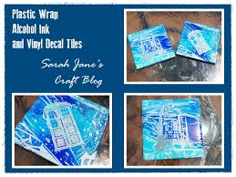 Sarah Jane S Craft Blog Plastic Wrap Alcohol Ink On Ceramic Tiles With Vinyl Decals