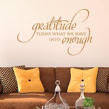 Gratitude Turns Into Enough Wall Quotes Decal Wallquotes Com
