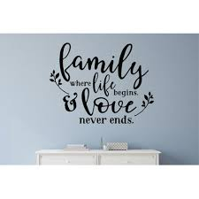 Winston Porter Family Where Life Begins And Love Never Ends Vinyl Decal Wall Stickers Letters Words Size 17 H X 22 Wall Decals Vinyl Wall Vinyl Wall Decals
