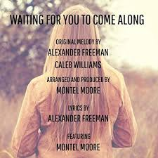 Waiting for You to Come Along (feat. Montel Moore) by Alexander ...