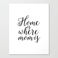 home sign printable quotes home is where mom is mother gift