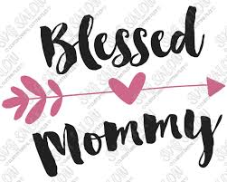 Blessed Mommy Heart Arrow Custom Diy Iron On Vinyl Shirt Decal Cutting File In Svg Eps Dxf Jpeg And Png Format Svg Salon