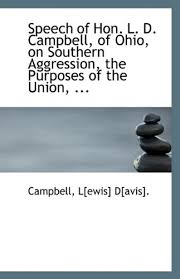 Speech of Hon. L. D. Campbell, of Ohio, on Southern Aggression ...