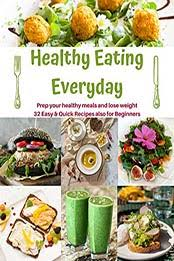 Healthy Eating Everyday by Adeline Brown [EPUB: B0867QTLTH] - Cook ...