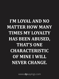 loyalty quotes and sayings about being loyal dp sayings
