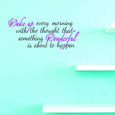 Custom Decals Wake Up Every Morning With The Thought That Something Wonderful Is About To Happen Wall Art 14x28 Inches Color Multi Walmart Com Walmart Com
