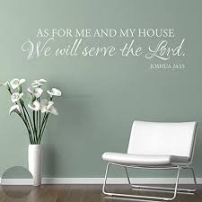 Amazon Com Battoo As For Me And My House Wall Decal Quote Serve The Lord Wall Decal Christian Vinyl Decal Bible Berse Wall Decal Joshua 24 15 White 30 Wx7 5 H Home