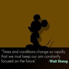 walt disney quotes sayings time change future wise keeping my