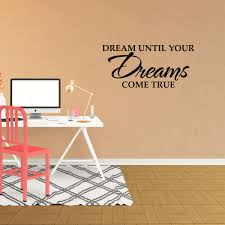 Wall Decal Quote Dream Until Your Dreams Come True Decor Nursery Vinyl Sticker Jp704 Walmart Com Walmart Com