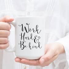 work hard be kind ceramic coffee mug inspirational quote