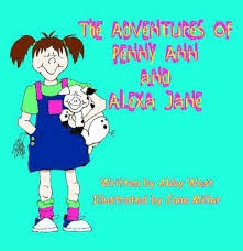 The Adventures of Penny Ann and Alexa Jane : Abby West : 9781936205332