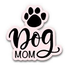 Dog Mom 5 Vinyl Sticker For Car Laptop I Pad Waterproof Decal Walmart Com Walmart Com