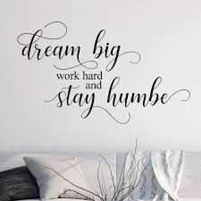 Decalthewalls Dream Big Work Hard And Stay Humble Vinyl Wall Decal Reviews Wayfair