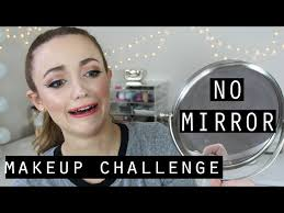 no mirror makeup challenge
