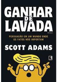 Leia online PDF de 'Ganhar de lavada: Win Bigly' por Scott Adams