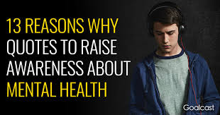 top reasons why quotes to increase awareness about mental health
