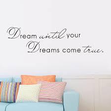 Inspiring Phrase Dream Until Your Dreams Come True Wall Sticker Home Decor Use 83587 Inspiration Home Decor Olivia Decor Decor For Your Home And Office